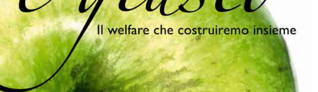 Buono è giusto. Il welfare che costruiremo insieme